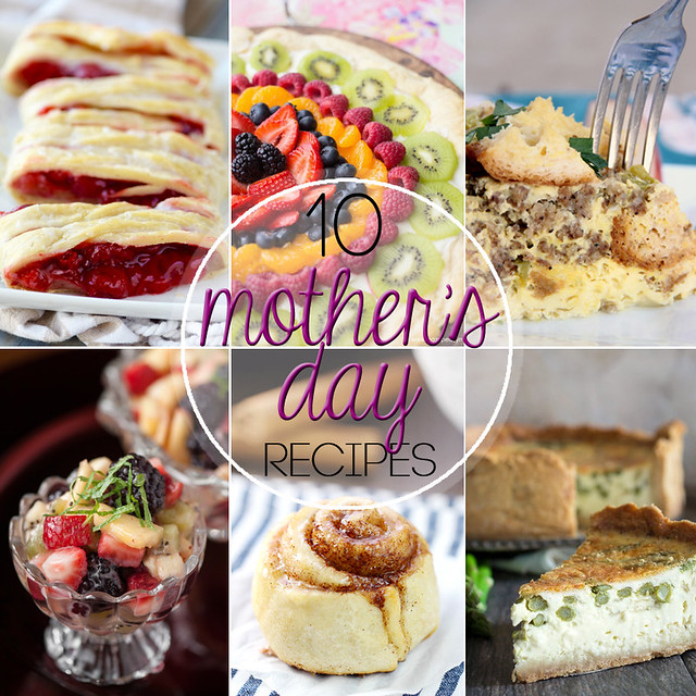 Mom will love these 10 Mother's Day Recipes!