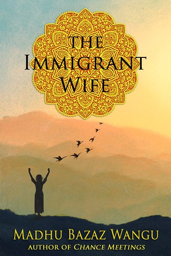 Book Giveaway: The Immigrant Wife by Madhu B. Wangu
