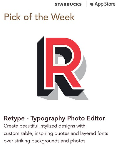 Starbucks iTunes Pick of the Week - Retype - Typography Photo Editor