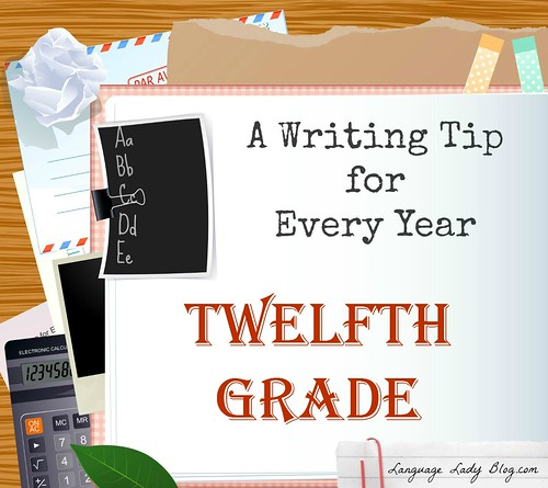 A Writing Tip for Every Year: Twelfth Grade