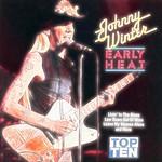 Johnny Winter Early Heat