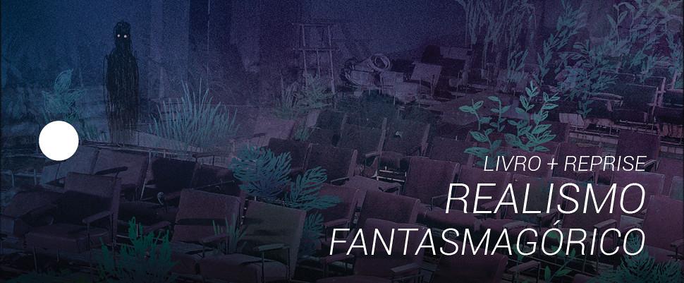Reprise Realismo Fantasmagórico