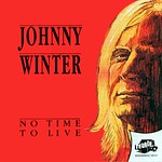 No Time to Live Johnny Winter