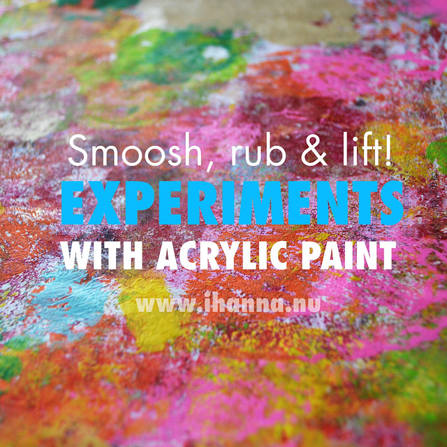 Experiments with acrylic paint | smooch, rub, lift