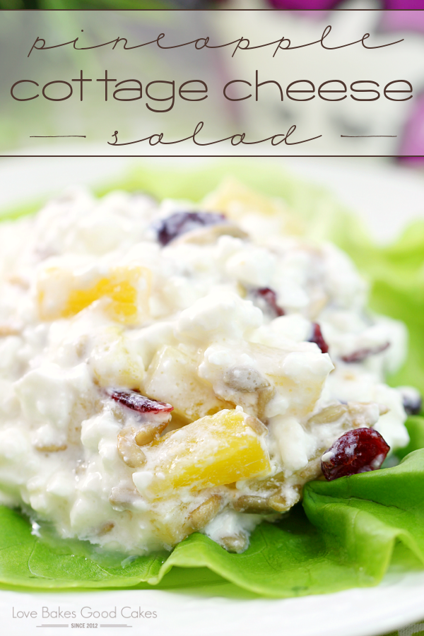 Pineapple cottage cheese salad love bakes good cakes this pineapple cottage cheese salad is a healthy breakfast lunch or snack idea easy sisterspd