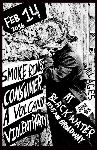 2/14/16 SmokeRings/Consumer/AVolcano/ViolentParty