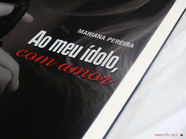 Ao meu ídolo, com amor - Mariana Pereira