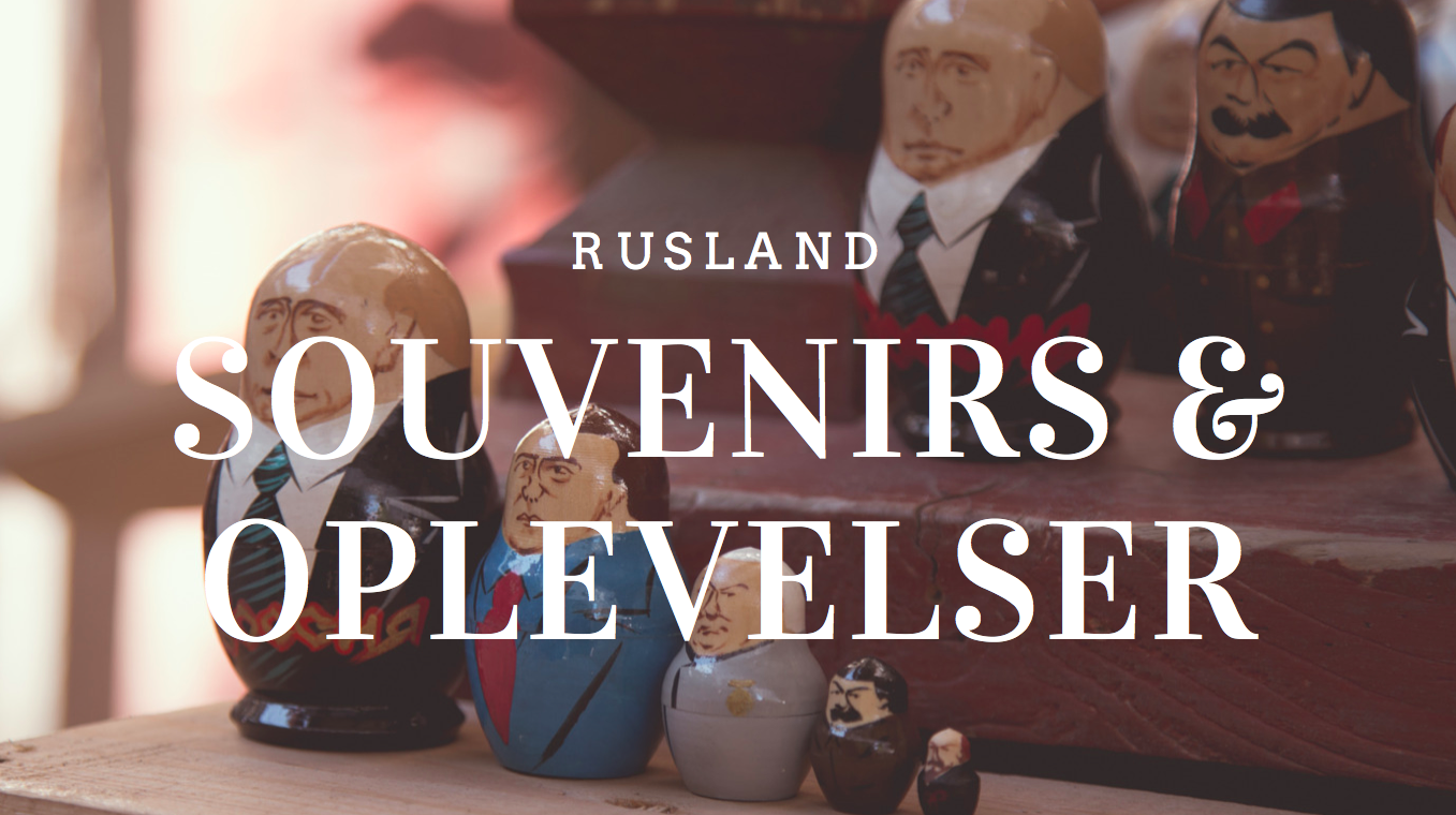 Rusland Souvenirs og Oplevelser