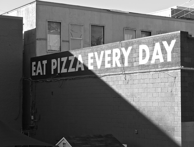 EAT PIZZA EVERY DAY