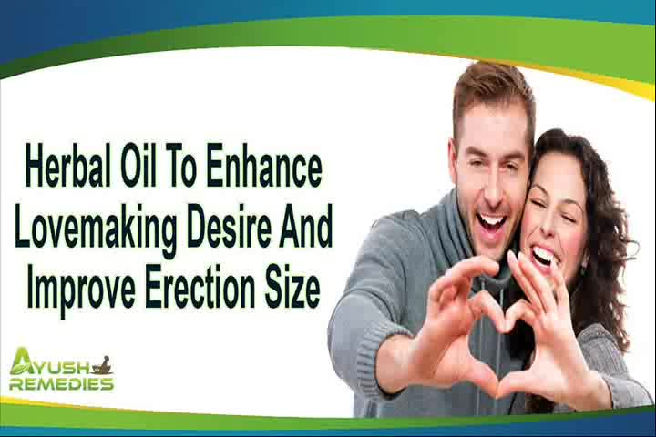 Herbal Oil To Enhance Lovemaking Desire And Improve Erection Size