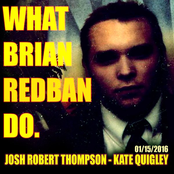 WHAT BRIAN REDBAN DO #4