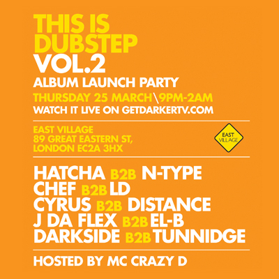 This Is Dubstep Vol 2 Launch Party - Hatcha, NType, Chef, LD, Cyrus, Distance, J Da Flex, El-B, Tunnidge, Darkside