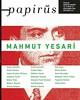 Mahmut Yesari, 1920'lerden öldüğü 1945 yılına kadar sürekli roman öykü tiyatro yazmış. Bugün unutulmuş, kimse okumuyor, kitapları basılmiyor. NEYYA edebiyat laboratuvarinin gözdesi  Mahmut Yesari 2016 da Papirüs dergisinde. Yazarlarımızi unutturmayacagiz.