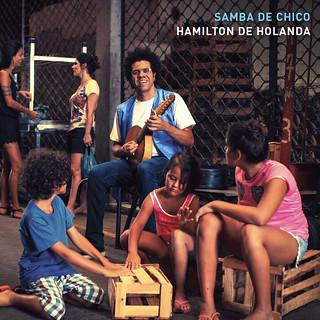 Hamilton de Holanda - Samba de Chico