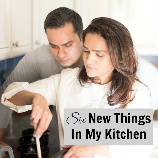 Six New Things In My Kitchen Tanvii.com