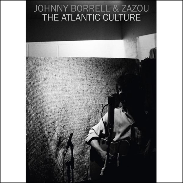 Johnny Borrell And Zazou - The Atlantic Culture