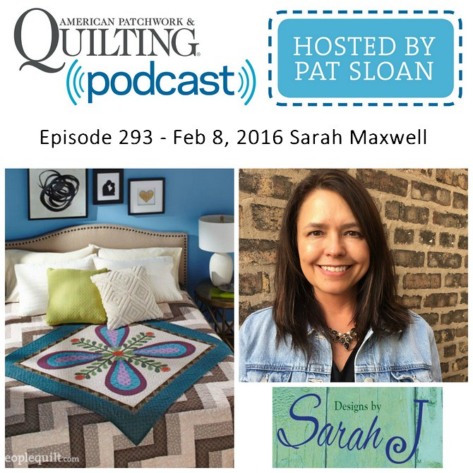 American Patchwork Quilting Pocast episode 293 Sarah Maxwell
