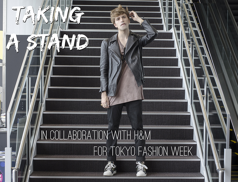 Taking a Stand Collaboration with HM for Tokyo Fashion Week