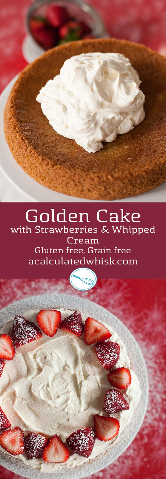 Golden Cake with Strawberries and Whipped Cream--gluten free, grain free, and perfect for Easter or any spring occasion!
