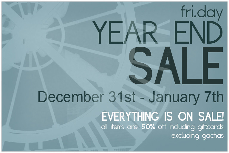 fri.day Year End Sale! - Beginning December 31st