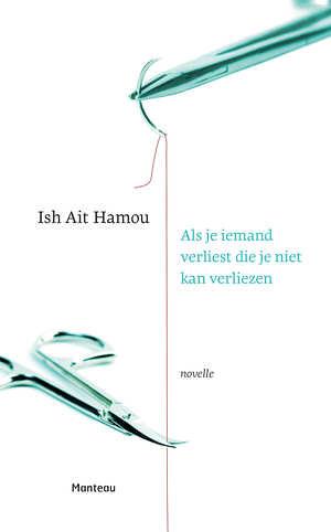 Ish Ait Hamou * als je iemand verliest die