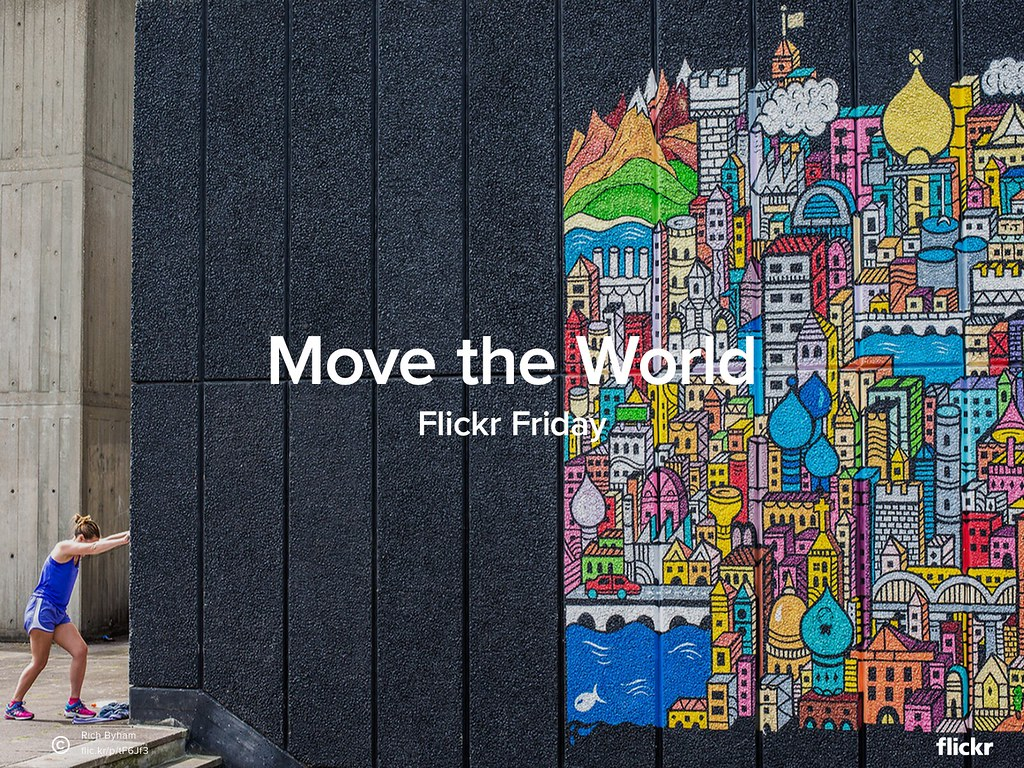 Flickr Friday: Move The World