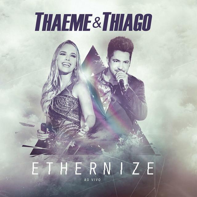 Thaeme & Thiago – Ethernize