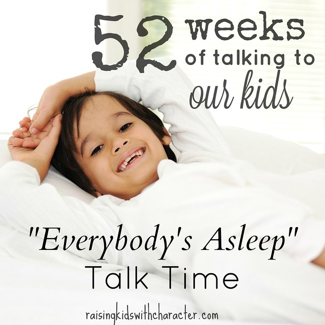52 Weeks of Talking to Our Kids: Everybody's Asleep Talk Time