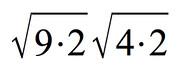 square root of 9 times 2 times square root of 4 times 2