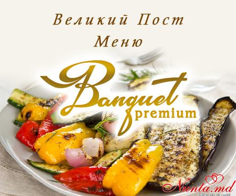 """""""Banquet Premium"""" - reputația contează! > Primăvara spirituală - Meniu în Postul Mare!"""