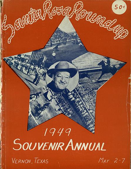 Annual Santa Rosa Roundup, Vernon, Texas. [Vernon], 1949.