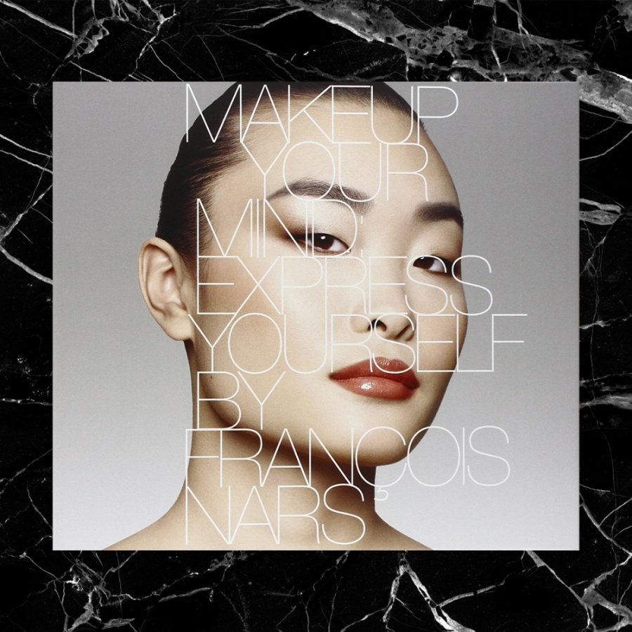 MAKEUP YOUR MIND: EXPRESS YOURSELF BY FRANÇOIS NARS