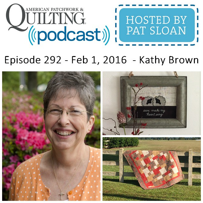 American Patchwork Quilting Pocast episode 292 Kathy Brown