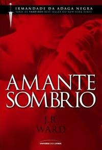 06 - Amante Sombrio (Irmandade da Adaga Negra #1)