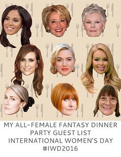My All-Female Fantasy Dinner Party Guest List - International Women's Day #IWD2016 | Not Dressed As Lamb
