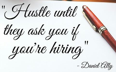 hustle-till-asked-if-hiring