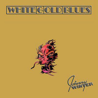 Johnny Winter's White Gold Blues