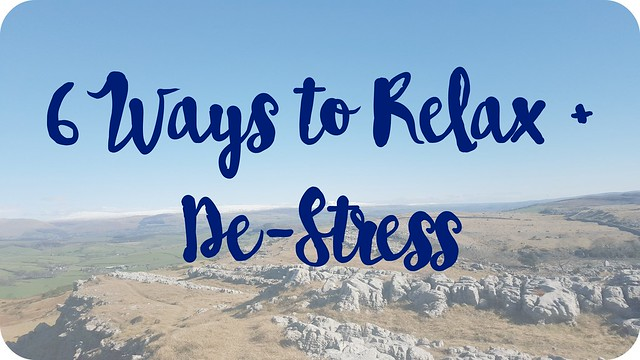 Six Ways To Relax & De-Stress