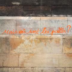 2016 - Paris - graffiti - ou' sont les poetes?