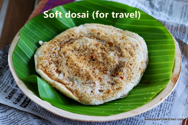 Soft dosa for travel