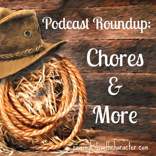 Podcast Roundup: Chores & More