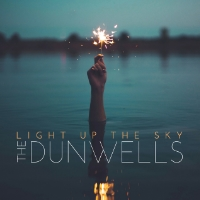 The-Dunwells-Light-Up-The-Sky