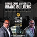 Brand Camp University - Brand Builders Workshop: Feburary 27, 2016