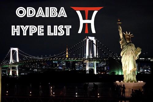 Odaiba Hype List