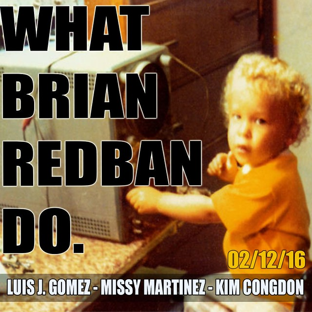 WHAT BRIAN REDBAN DO #6