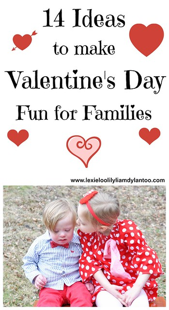14 Ideas to make Valentine's Day Fun for Families