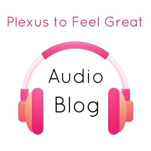 Plexus to Feel Great Audio Blog