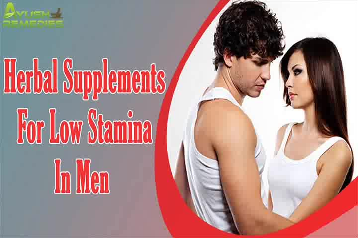 Herbal Supplements For Low Stamina In Men That Are Safe And Effective