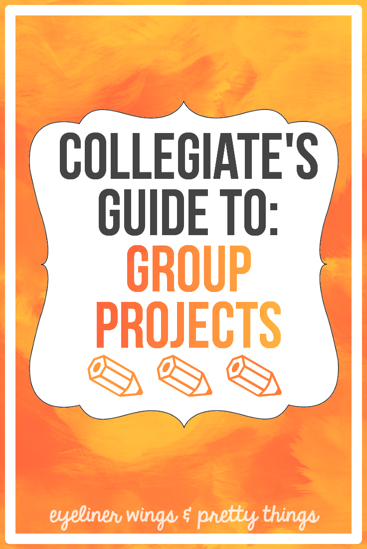 group project tips how to survive group work ew pt how to survive college group projects college group project tips eyeliner wings