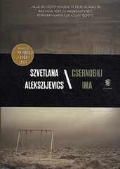 Szvetlana Alekszijevics: Csernobili ima (Európa, 2016)